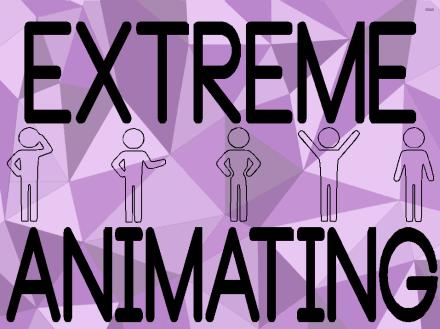 extreme animating